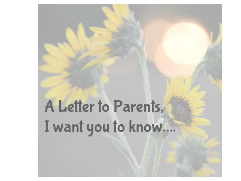 A letter to parents:  I want you to know…